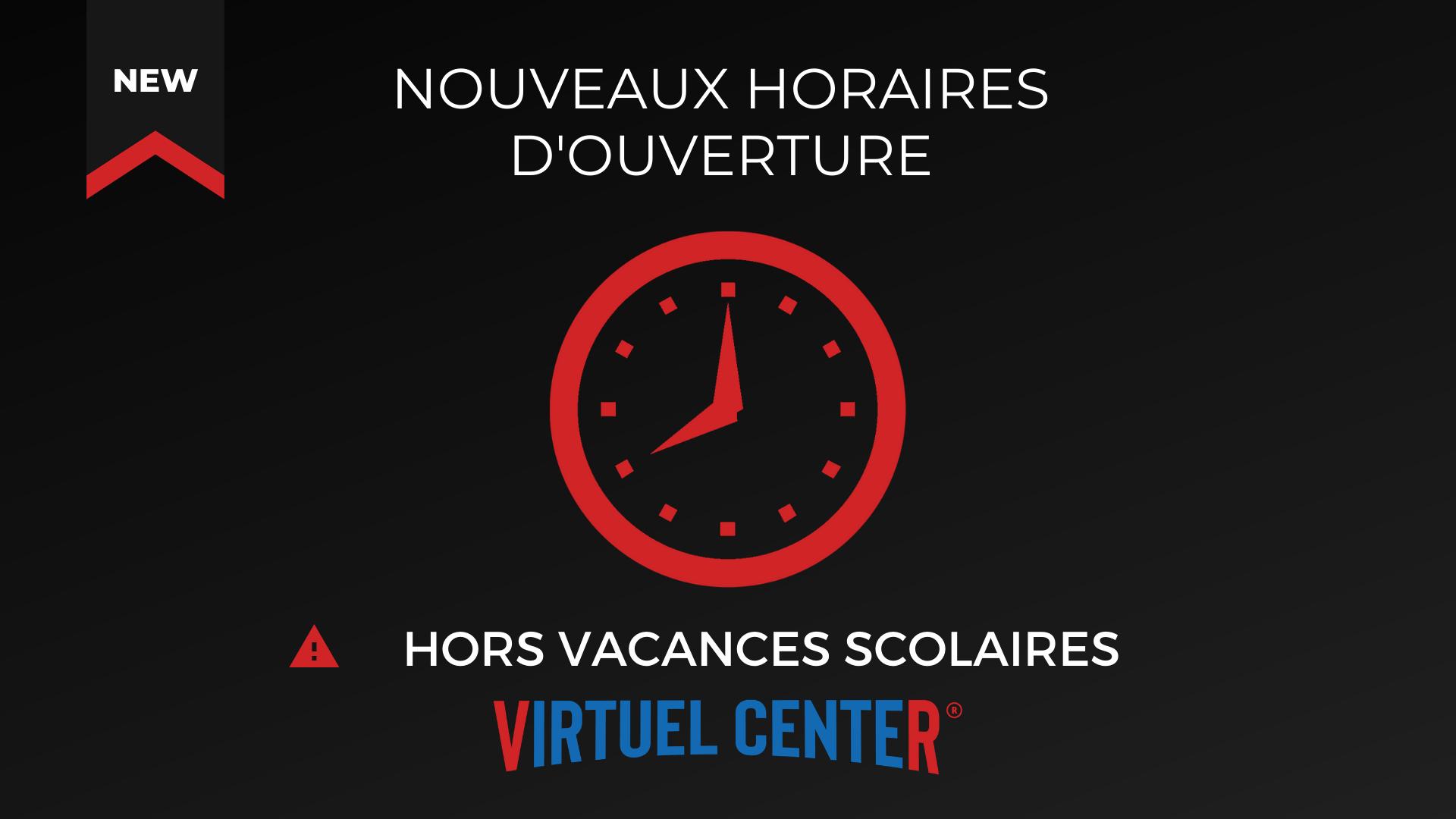 nouveaux horaires virtuel center